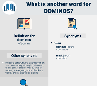 dominos, synonym dominos, another word for dominos, words like dominos, thesaurus dominos