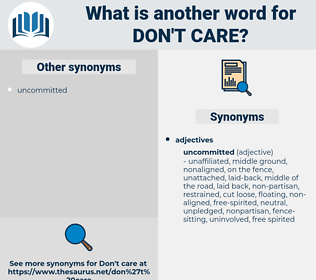 don't care, synonym don't care, another word for don't care, words like don't care, thesaurus don't care