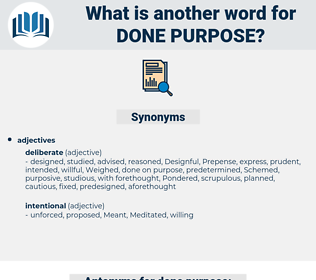 done purpose, synonym done purpose, another word for done purpose, words like done purpose, thesaurus done purpose