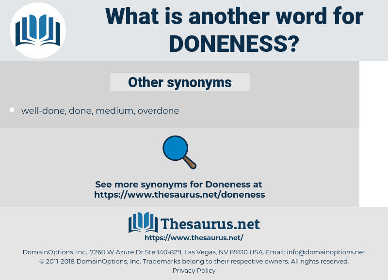 doneness, synonym doneness, another word for doneness, words like doneness, thesaurus doneness