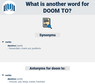 doom to, synonym doom to, another word for doom to, words like doom to, thesaurus doom to