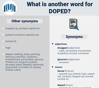 doped, synonym doped, another word for doped, words like doped, thesaurus doped