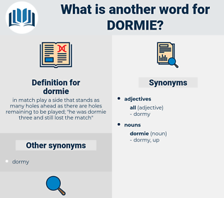 dormie, synonym dormie, another word for dormie, words like dormie, thesaurus dormie