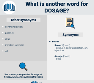 dosage, synonym dosage, another word for dosage, words like dosage, thesaurus dosage