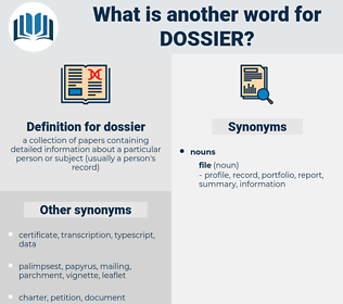dossier, synonym dossier, another word for dossier, words like dossier, thesaurus dossier