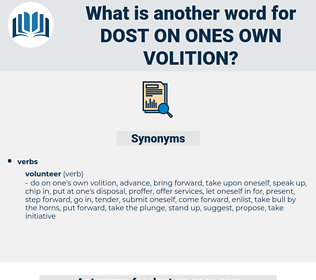 dost on ones own volition, synonym dost on ones own volition, another word for dost on ones own volition, words like dost on ones own volition, thesaurus dost on ones own volition