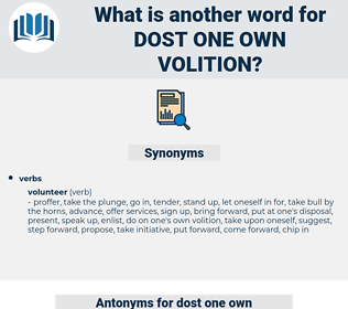 dost one own volition, synonym dost one own volition, another word for dost one own volition, words like dost one own volition, thesaurus dost one own volition