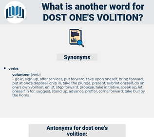 dost one's volition, synonym dost one's volition, another word for dost one's volition, words like dost one's volition, thesaurus dost one's volition