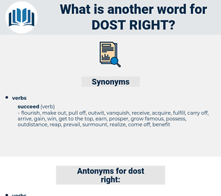 dost right, synonym dost right, another word for dost right, words like dost right, thesaurus dost right