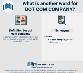 dot com company, synonym dot com company, another word for dot com company, words like dot com company, thesaurus dot com company