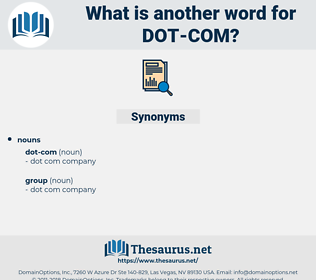 dot com, synonym dot com, another word for dot com, words like dot com, thesaurus dot com