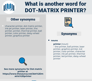 dot matrix printer, synonym dot matrix printer, another word for dot matrix printer, words like dot matrix printer, thesaurus dot matrix printer