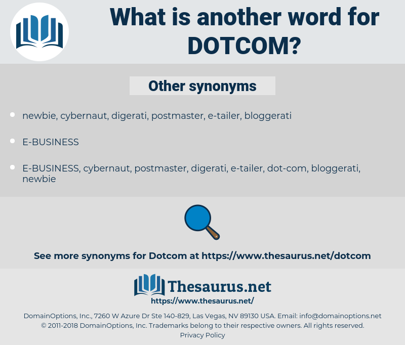 dotcom, synonym dotcom, another word for dotcom, words like dotcom, thesaurus dotcom