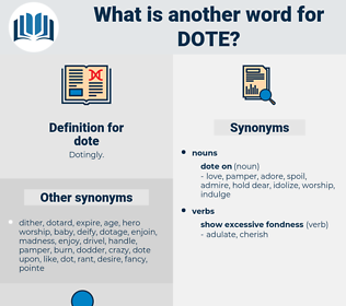 dote, synonym dote, another word for dote, words like dote, thesaurus dote