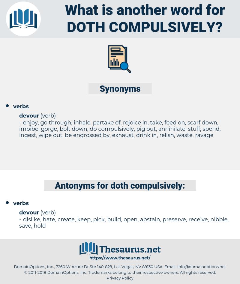 doth compulsively, synonym doth compulsively, another word for doth compulsively, words like doth compulsively, thesaurus doth compulsively
