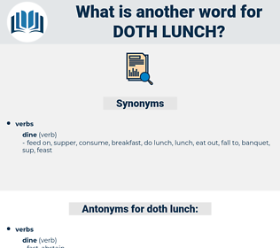 doth lunch, synonym doth lunch, another word for doth lunch, words like doth lunch, thesaurus doth lunch