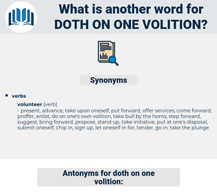 doth on one volition, synonym doth on one volition, another word for doth on one volition, words like doth on one volition, thesaurus doth on one volition
