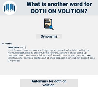 doth on volition, synonym doth on volition, another word for doth on volition, words like doth on volition, thesaurus doth on volition