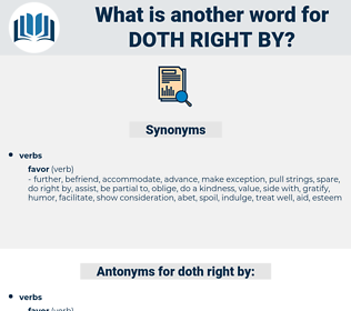 doth right by, synonym doth right by, another word for doth right by, words like doth right by, thesaurus doth right by