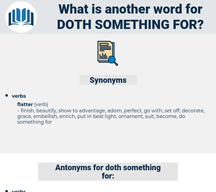 doth something for, synonym doth something for, another word for doth something for, words like doth something for, thesaurus doth something for