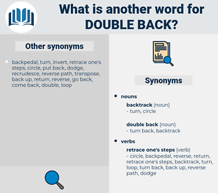 double back, synonym double back, another word for double back, words like double back, thesaurus double back