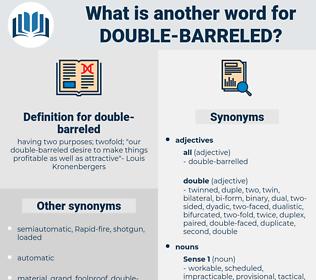 double-barreled, synonym double-barreled, another word for double-barreled, words like double-barreled, thesaurus double-barreled