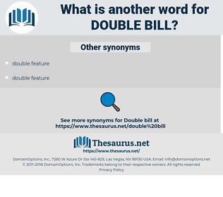 double bill, synonym double bill, another word for double bill, words like double bill, thesaurus double bill