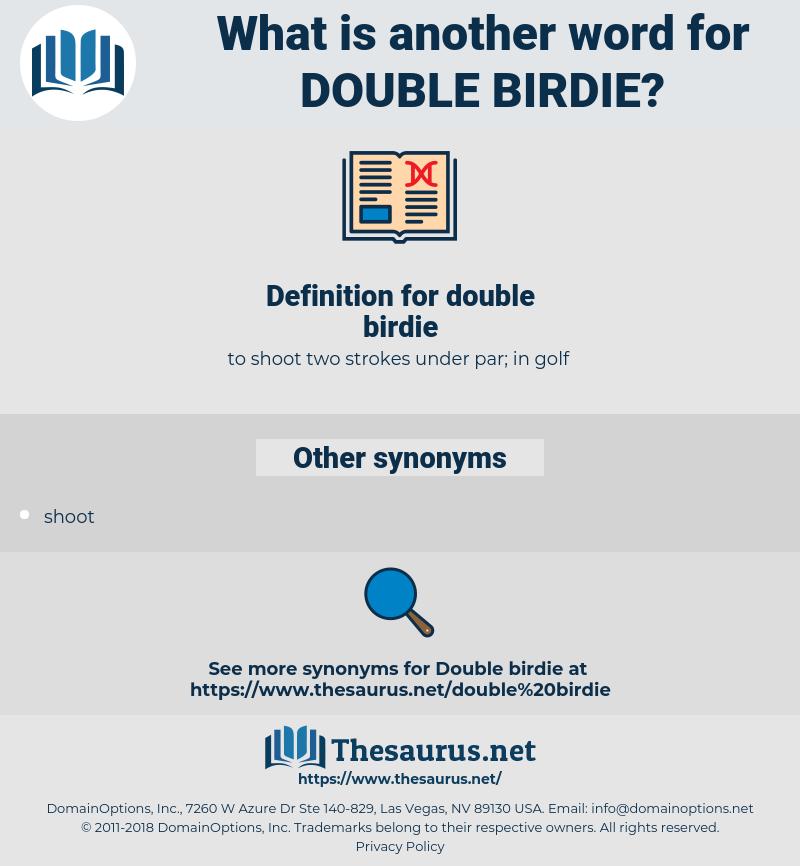 double birdie, synonym double birdie, another word for double birdie, words like double birdie, thesaurus double birdie