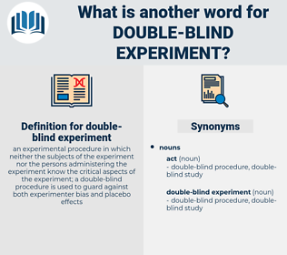double-blind experiment, synonym double-blind experiment, another word for double-blind experiment, words like double-blind experiment, thesaurus double-blind experiment