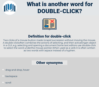 double-click, synonym double-click, another word for double-click, words like double-click, thesaurus double-click
