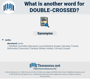 double-crossed, synonym double-crossed, another word for double-crossed, words like double-crossed, thesaurus double-crossed