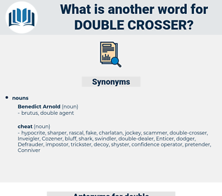 double crosser, synonym double crosser, another word for double crosser, words like double crosser, thesaurus double crosser