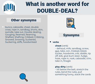 double-deal, synonym double-deal, another word for double-deal, words like double-deal, thesaurus double-deal