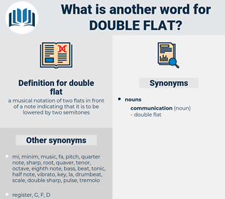 double flat, synonym double flat, another word for double flat, words like double flat, thesaurus double flat