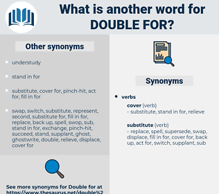 double for, synonym double for, another word for double for, words like double for, thesaurus double for