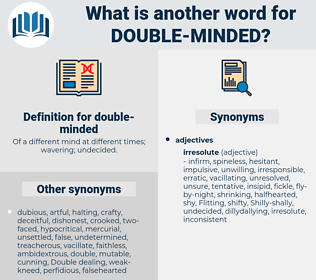 double-minded, synonym double-minded, another word for double-minded, words like double-minded, thesaurus double-minded