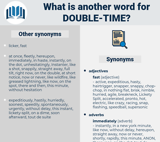 double time, synonym double time, another word for double time, words like double time, thesaurus double time
