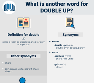double up, synonym double up, another word for double up, words like double up, thesaurus double up
