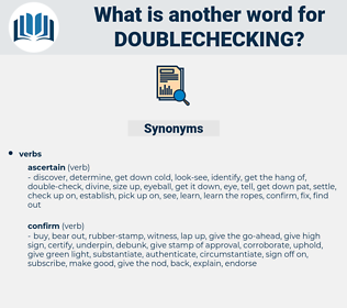 doublechecking, synonym doublechecking, another word for doublechecking, words like doublechecking, thesaurus doublechecking