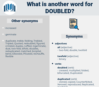 doubled, synonym doubled, another word for doubled, words like doubled, thesaurus doubled