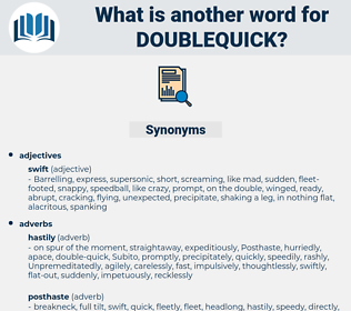 doublequick, synonym doublequick, another word for doublequick, words like doublequick, thesaurus doublequick