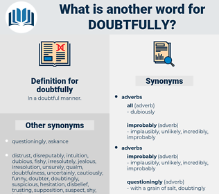 doubtfully, synonym doubtfully, another word for doubtfully, words like doubtfully, thesaurus doubtfully