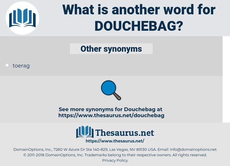 douchebag, synonym douchebag, another word for douchebag, words like douchebag, thesaurus douchebag