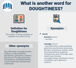 Doughtiness, synonym Doughtiness, another word for Doughtiness, words like Doughtiness, thesaurus Doughtiness