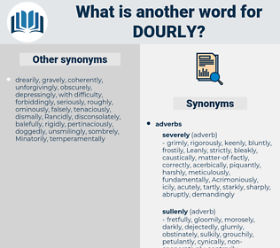 dourly, synonym dourly, another word for dourly, words like dourly, thesaurus dourly