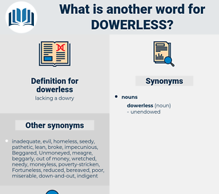 dowerless, synonym dowerless, another word for dowerless, words like dowerless, thesaurus dowerless