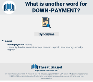 down payment, synonym down payment, another word for down payment, words like down payment, thesaurus down payment