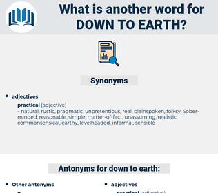 down-to-earth, synonym down-to-earth, another word for down-to-earth, words like down-to-earth, thesaurus down-to-earth
