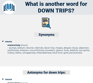 down trips, synonym down trips, another word for down trips, words like down trips, thesaurus down trips