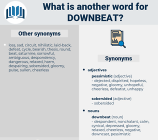 downbeat, synonym downbeat, another word for downbeat, words like downbeat, thesaurus downbeat